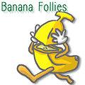 Photos: BANANA FOLLIES